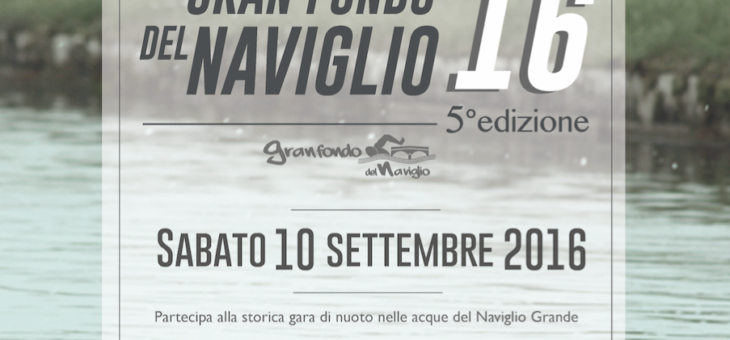 GRAN FONDO DEL NAVIGLIO – 5^ EDIZIONE – 10 Settembre 2016